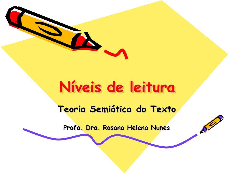 Teoria Semiótica do Texto Profa. Dra. Rosana Helena Nunes