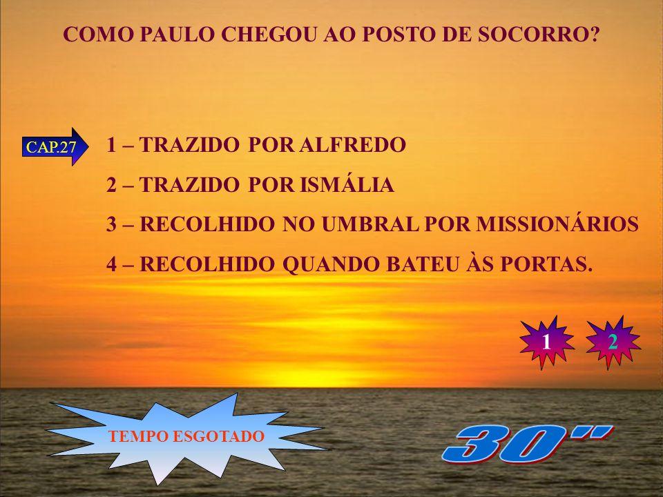 COMO PAULO CHEGOU AO POSTO DE SOCORRO