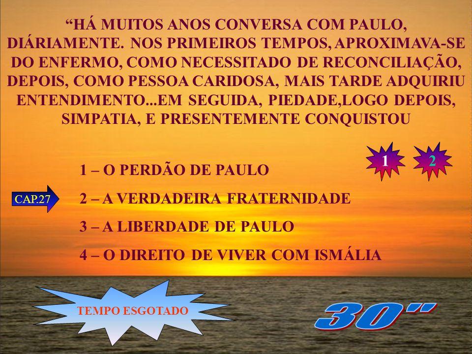 HÁ MUITOS ANOS CONVERSA COM PAULO, DIÁRIAMENTE