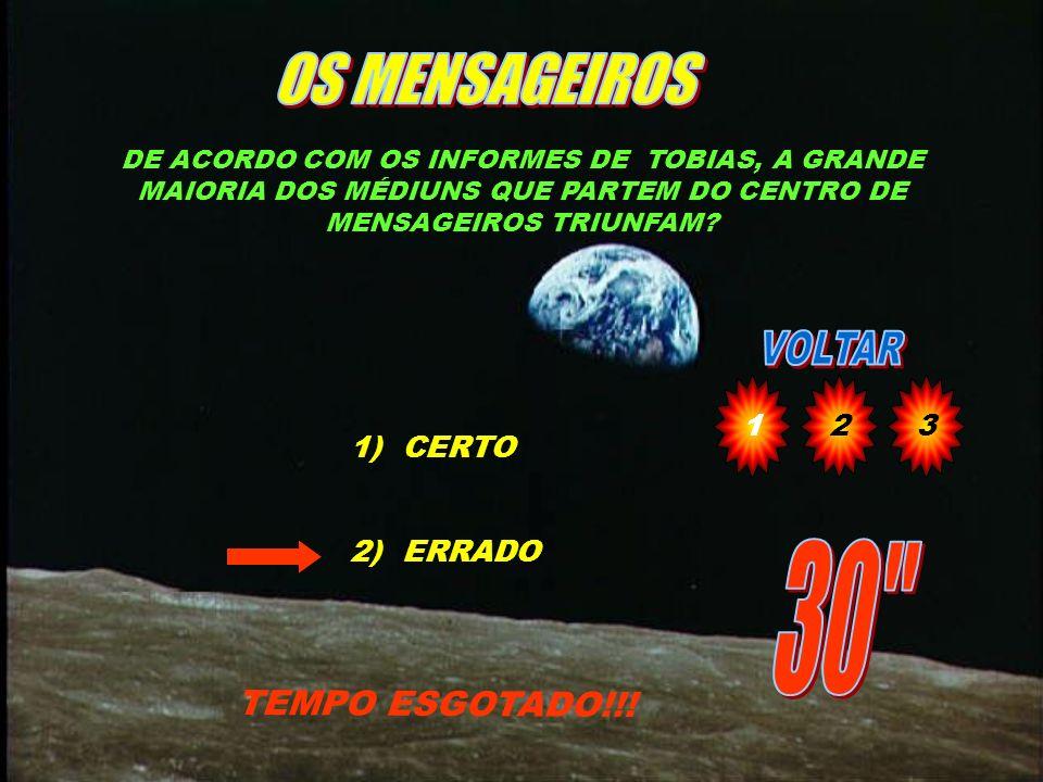 OS MENSAGEIROS 30 TEMPO ESGOTADO!!! 1 2 3 CERTO ERRADO