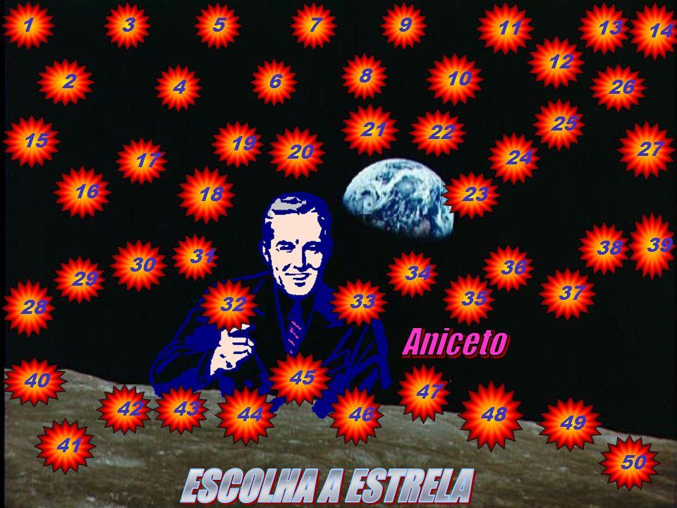 Aniceto ESCOLHA A ESTRELA 1 3 5 7 9 11 13 14 12 8 10 2 6 4 26 25 21 22