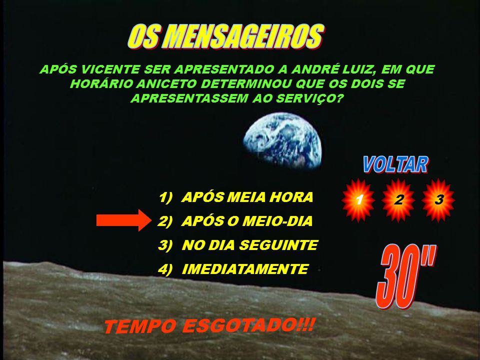 OS MENSAGEIROS 30 TEMPO ESGOTADO!!! 1 2 3 APÓS MEIA HORA