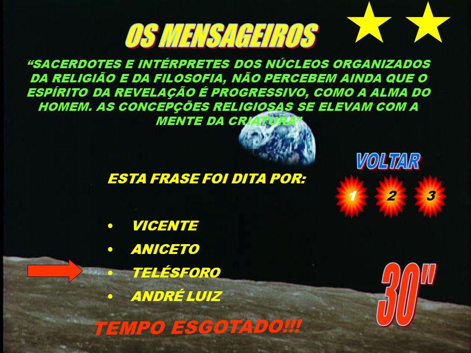 OS MENSAGEIROS 30 TEMPO ESGOTADO!!! ESTA FRASE FOI DITA POR: VICENTE