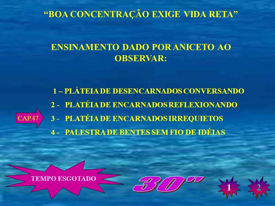 30 BOA CONCENTRAÇÃO EXIGE VIDA RETA