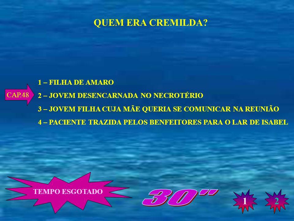 30 QUEM ERA CREMILDA 1 2 1 – FILHA DE AMARO