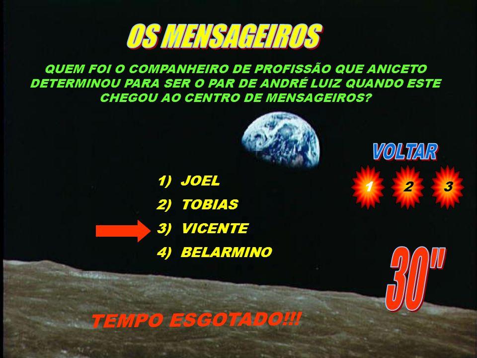 OS MENSAGEIROS 30 TEMPO ESGOTADO!!! 1 2 3 JOEL TOBIAS VICENTE