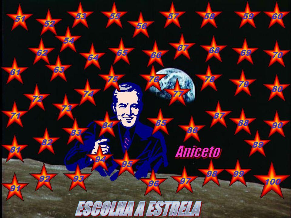 Aniceto ESCOLHA A ESTRELA 53 55 57 58 59 60 51 52 56 54 67 68 62 65 69