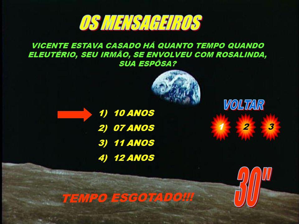 OS MENSAGEIROS 30 TEMPO ESGOTADO!!! 10 ANOS 07 ANOS 11 ANOS 12 ANOS