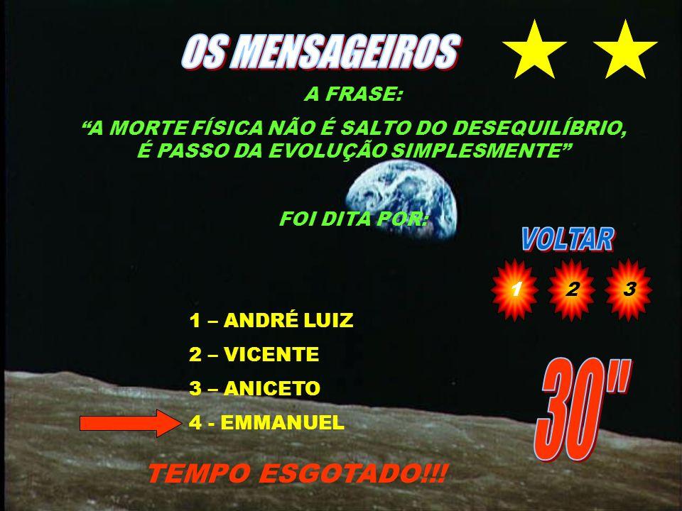 OS MENSAGEIROS 30 TEMPO ESGOTADO!!! A FRASE: