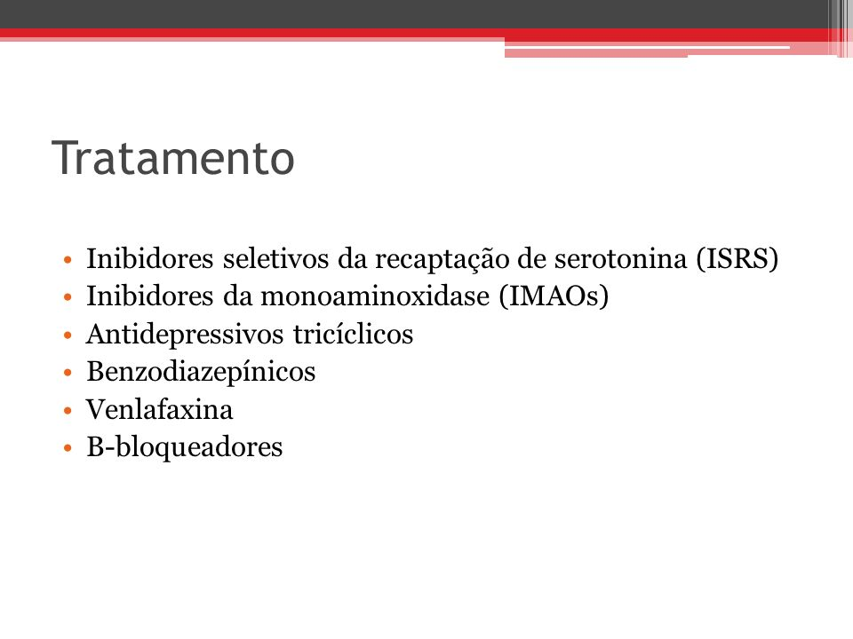 Tratamento Inibidores seletivos da recaptação de serotonina (ISRS)