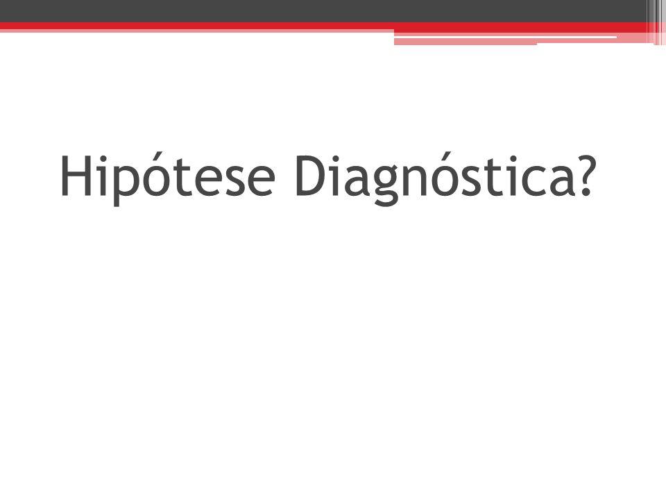 Hipótese Diagnóstica