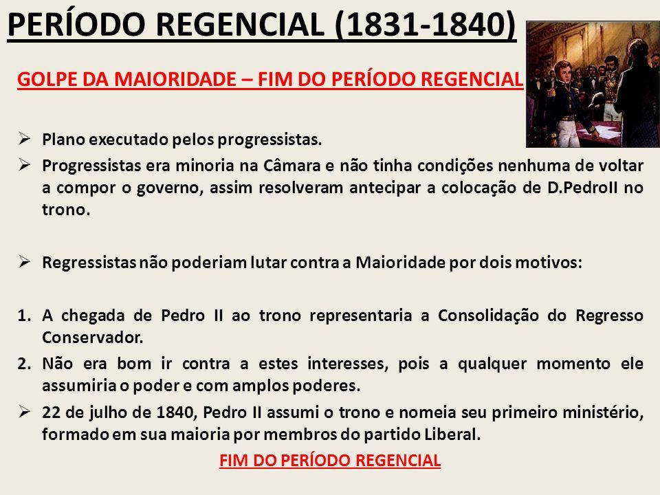 FIM DO PERÍODO REGENCIAL