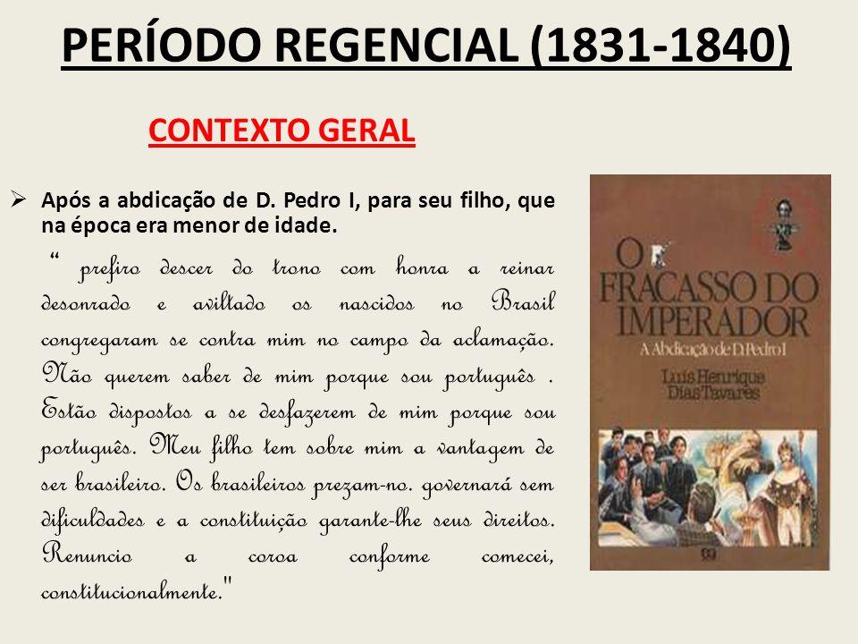 PERÍODO REGENCIAL (1831-1840) CONTEXTO GERAL