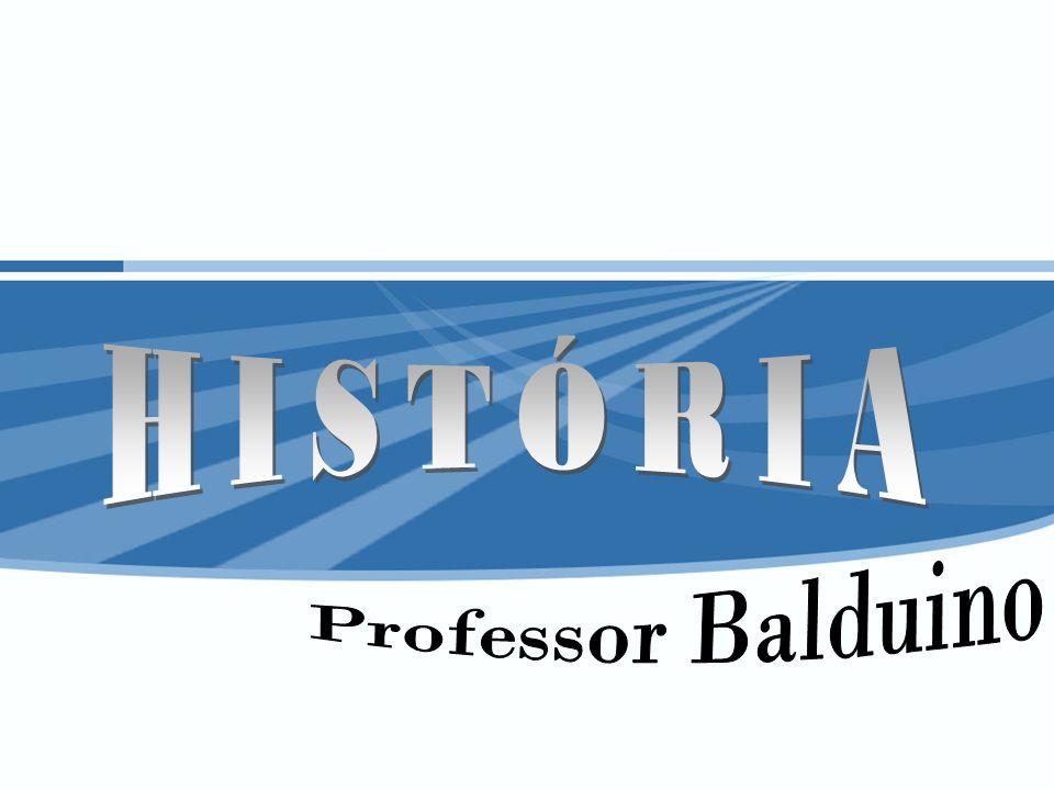 HISTÓRIA Professor Balduino