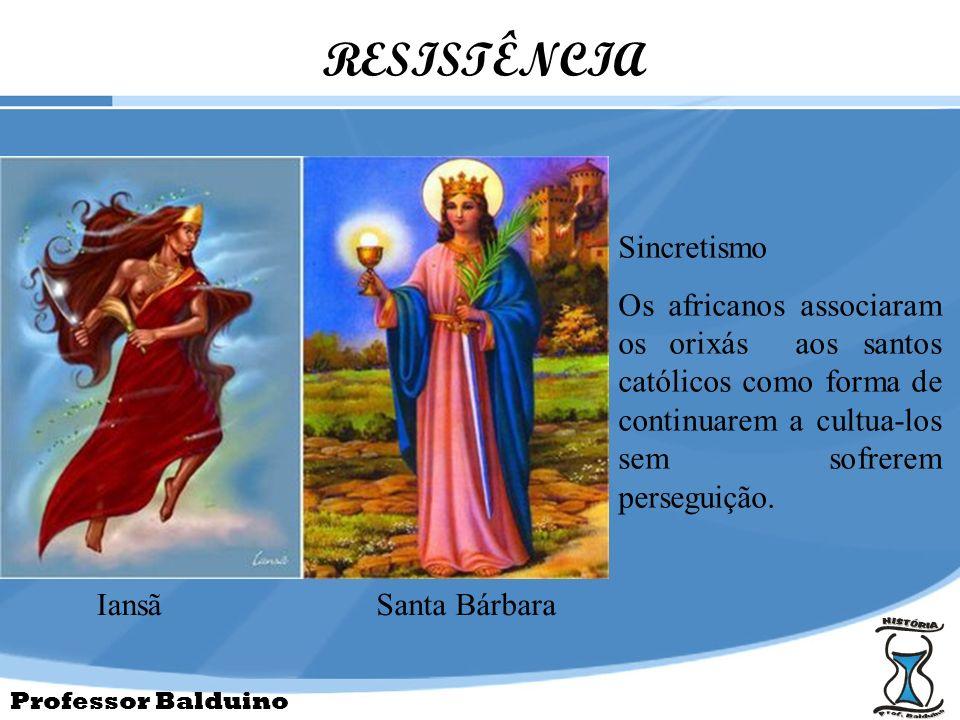 RESISTÊNCIA Sincretismo
