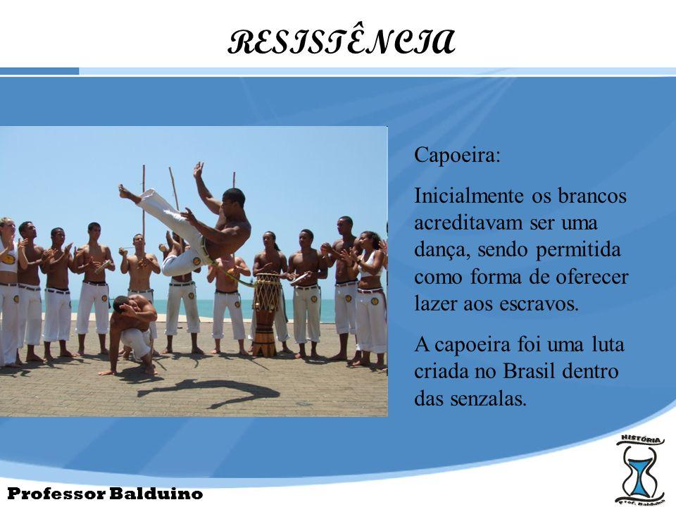 RESISTÊNCIA Capoeira: