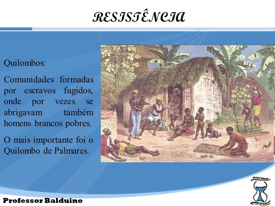 RESISTÊNCIA Quilombos:
