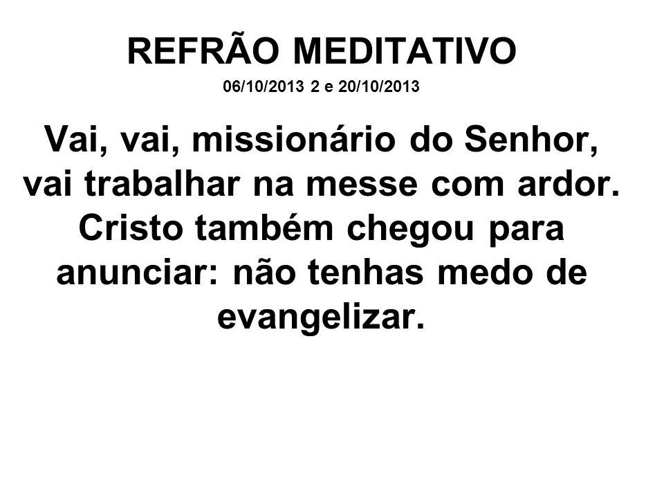 REFRÃO MEDITATIVO 06/10/2013 2 e 20/10/2013.