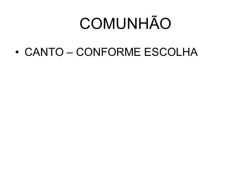 COMUNHÃO CANTO – CONFORME ESCOLHA