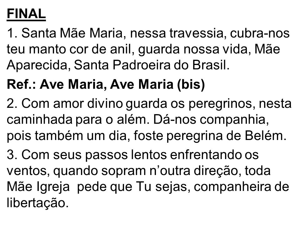 FINAL1. Santa Mãe Maria, nessa travessia, cubra-nos teu manto cor de anil, guarda nossa vida, Mãe Aparecida, Santa Padroeira do Brasil.