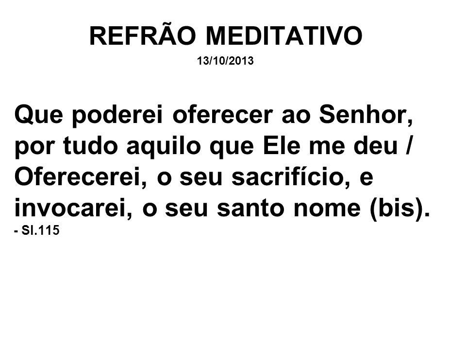 REFRÃO MEDITATIVO13/10/2013.