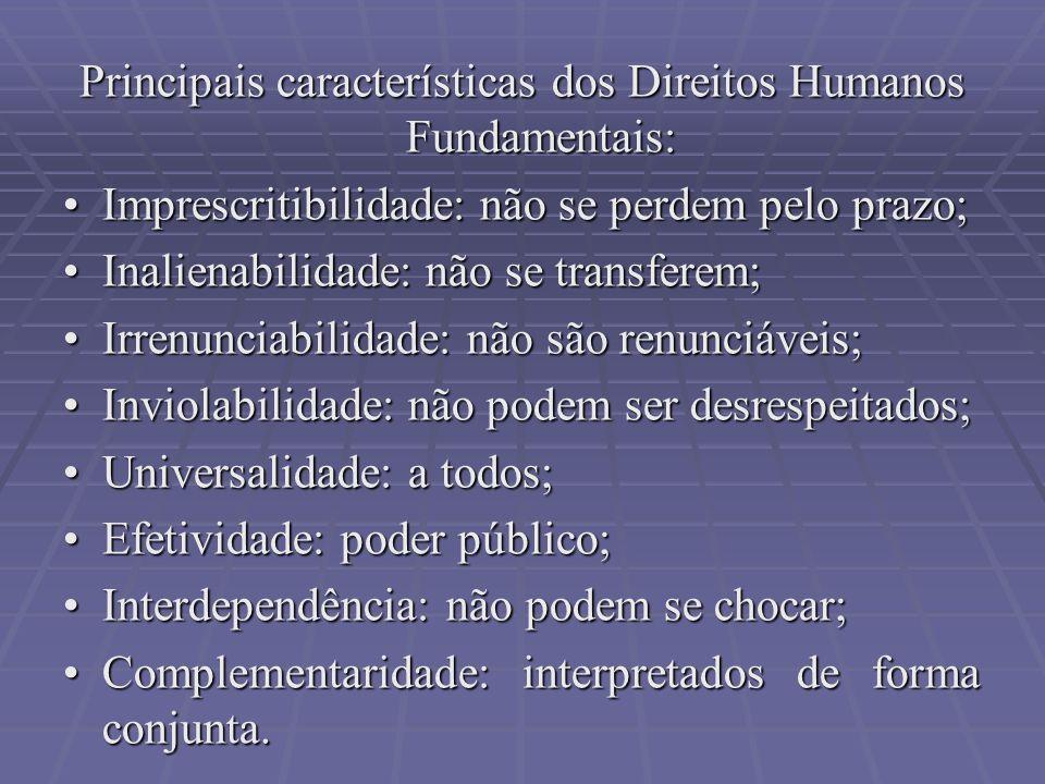 Principais características dos Direitos Humanos Fundamentais: