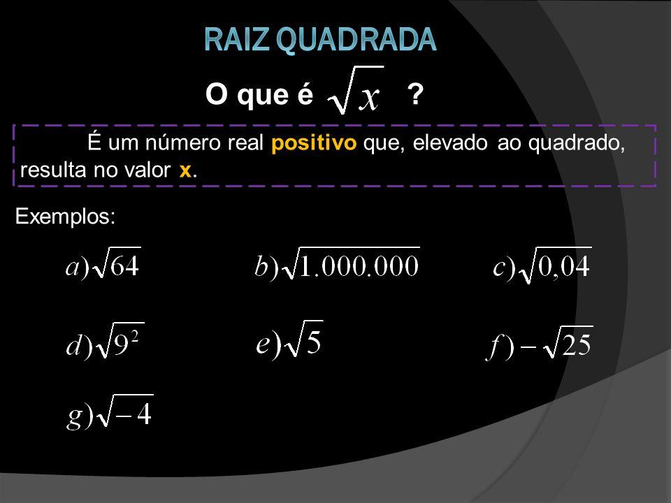 Raiz quadradaO que é .É um número real positivo que, elevado ao quadrado, resulta no valor x.