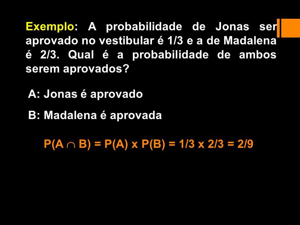 P(A  B) = P(A) x P(B) = 1/3 x 2/3 = 2/9