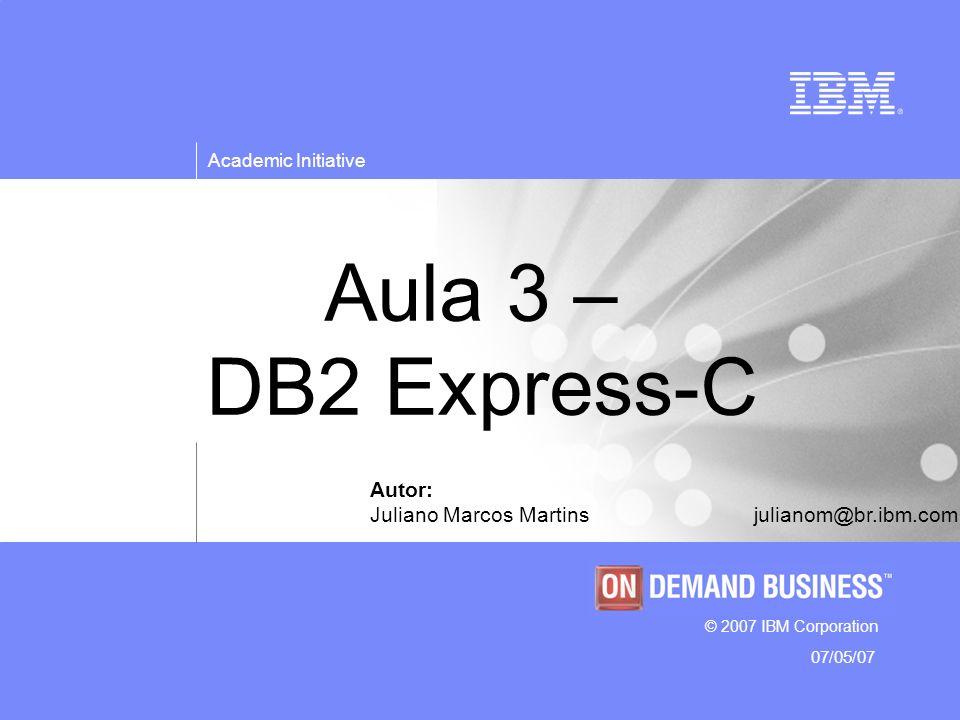 Aula 3 – DB2 Express-C Autor:
