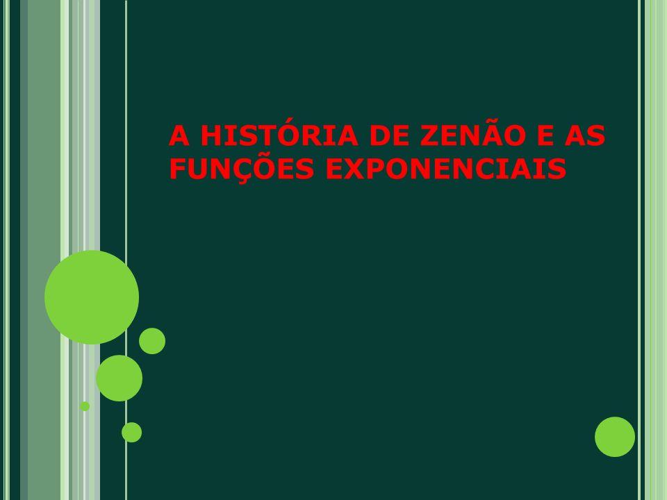 A HISTÓRIA DE ZENÃO E AS FUNÇÕES EXPONENCIAIS