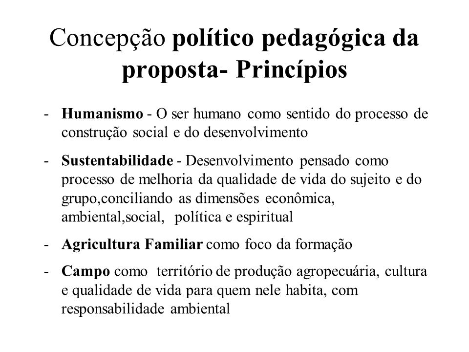Concepção político pedagógica da proposta- Princípios