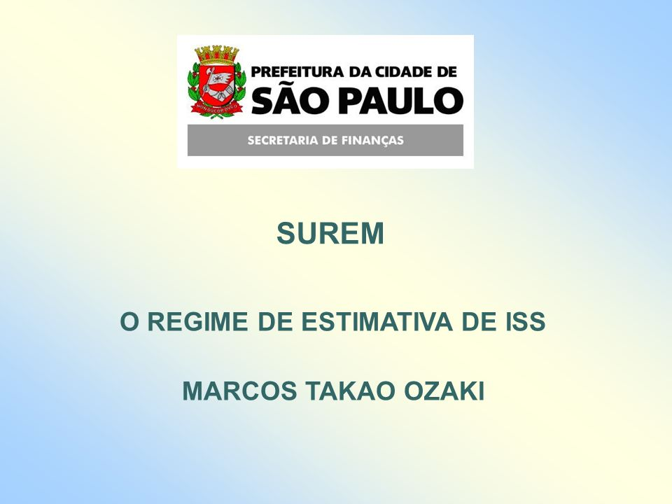 O REGIME DE ESTIMATIVA DE ISS