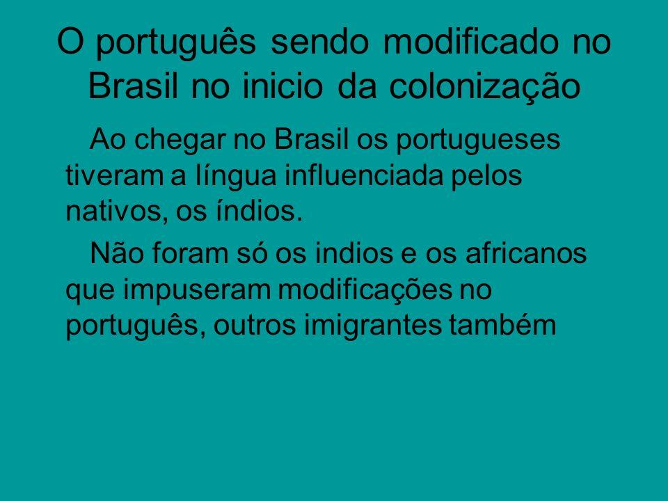 O português sendo modificado no Brasil no inicio da colonização