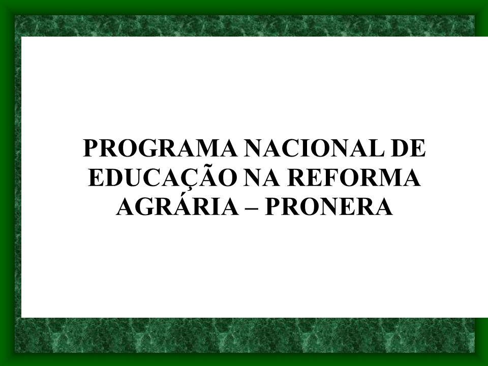 PROGRAMA NACIONAL DE EDUCAÇÃO NA REFORMA AGRÁRIA – PRONERA