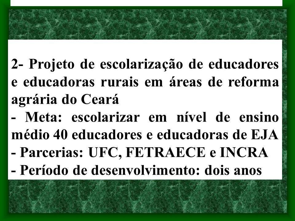 2- Projeto de escolarização de educadores e educadoras rurais em áreas de reforma agrária do Ceará
