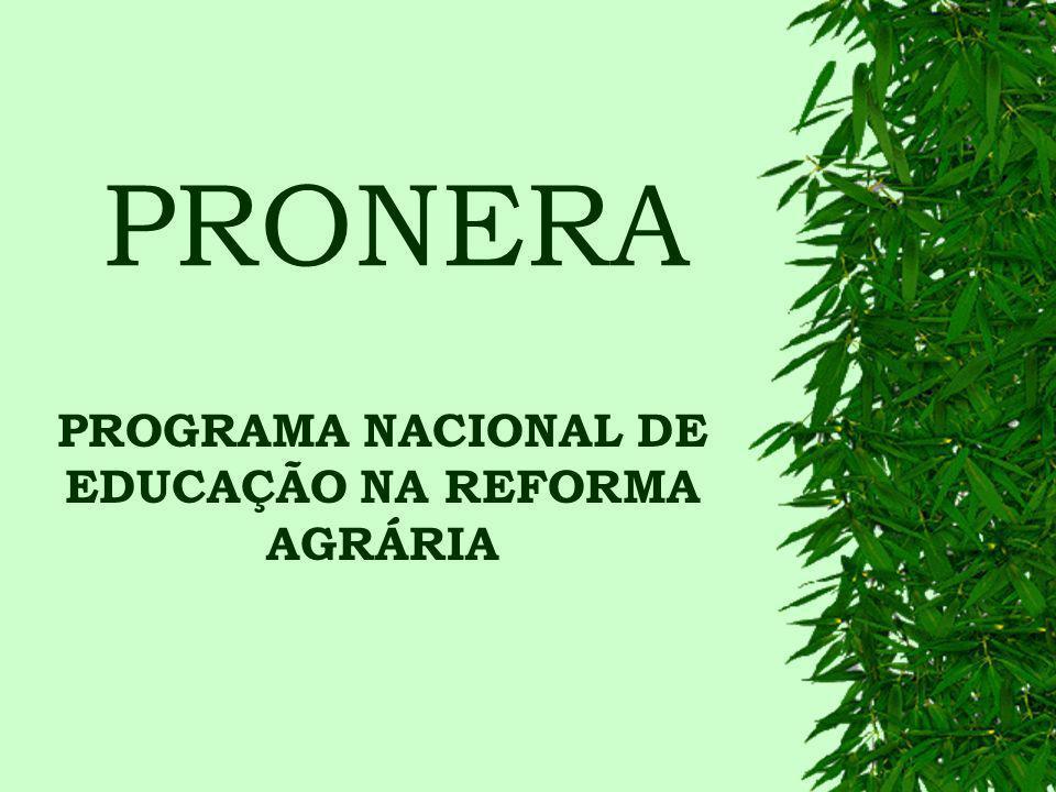 PROGRAMA NACIONAL DE EDUCAÇÃO NA REFORMA AGRÁRIA