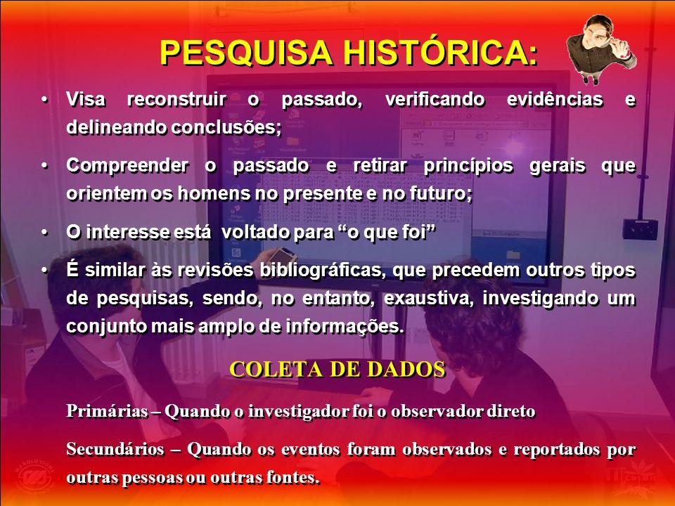 PESQUISA HISTÓRICA: COLETA DE DADOS