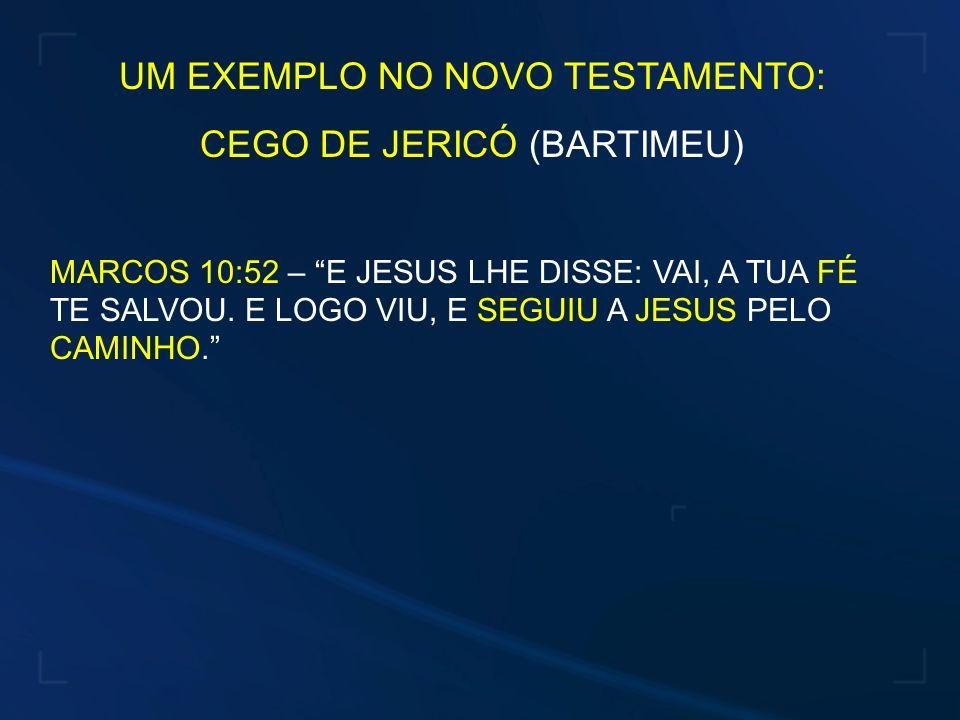 UM EXEMPLO NO NOVO TESTAMENTO: CEGO DE JERICÓ (BARTIMEU)