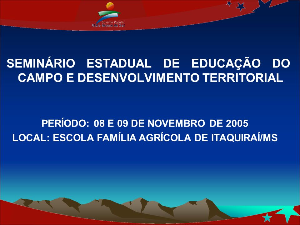 SEMINÁRIO ESTADUAL DE EDUCAÇÃO DO CAMPO E DESENVOLVIMENTO TERRITORIAL