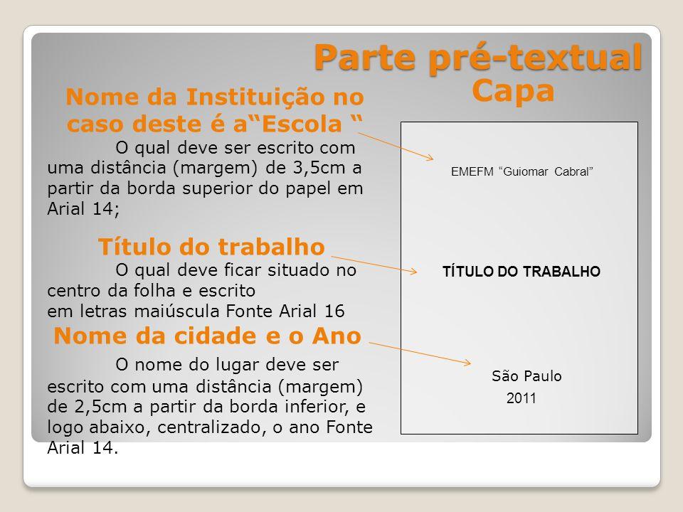 Parte pré-textual Capa TÍTULO DO TRABALHO São Paulo