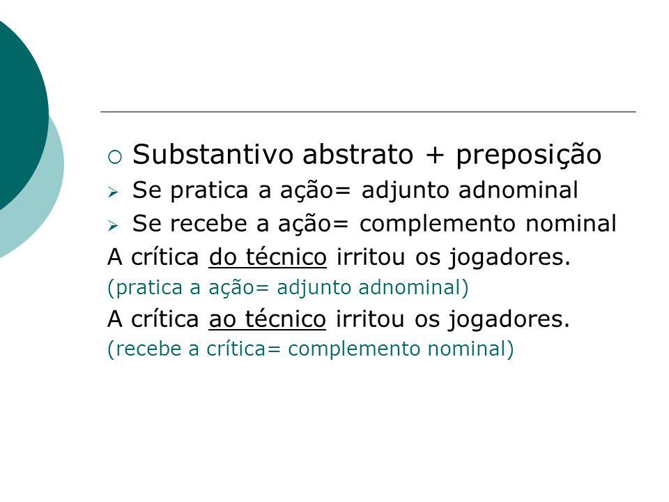 Substantivo abstrato + preposição