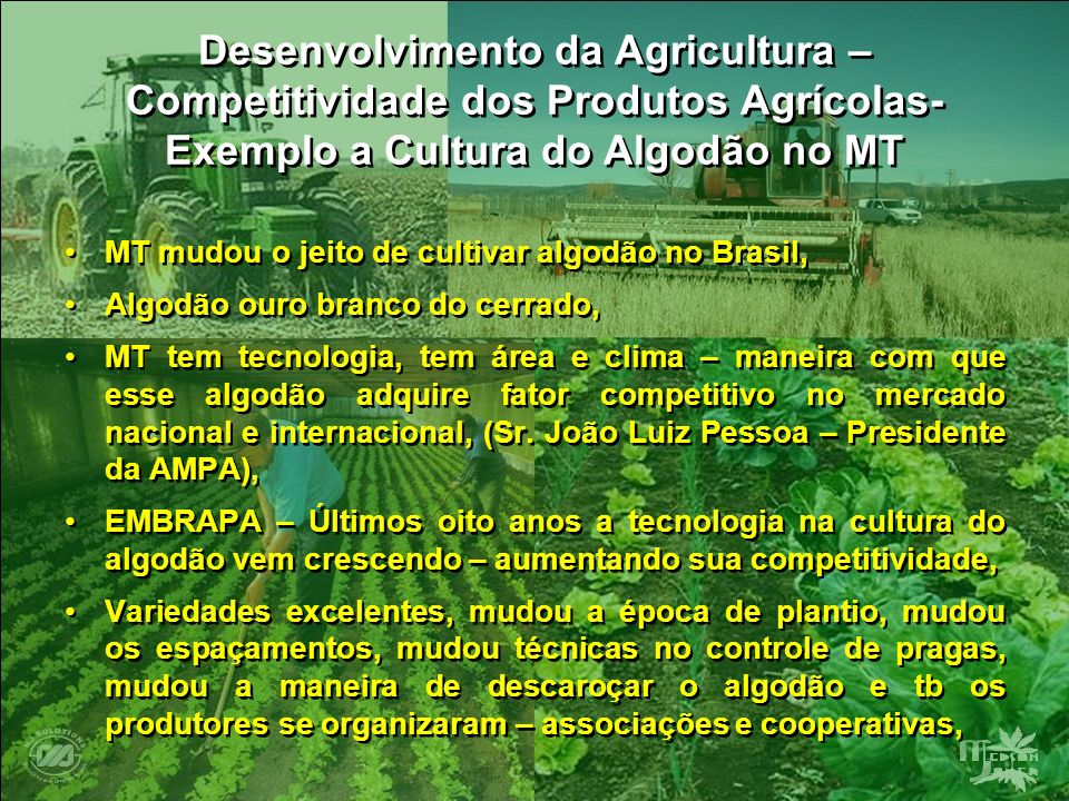 Desenvolvimento da Agricultura – Competitividade dos Produtos Agrícolas- Exemplo a Cultura do Algodão no MT