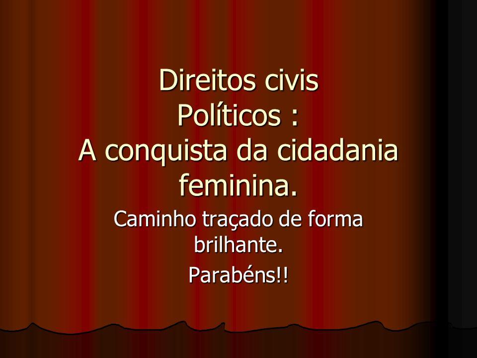 Direitos civis Políticos : A conquista da cidadania feminina.