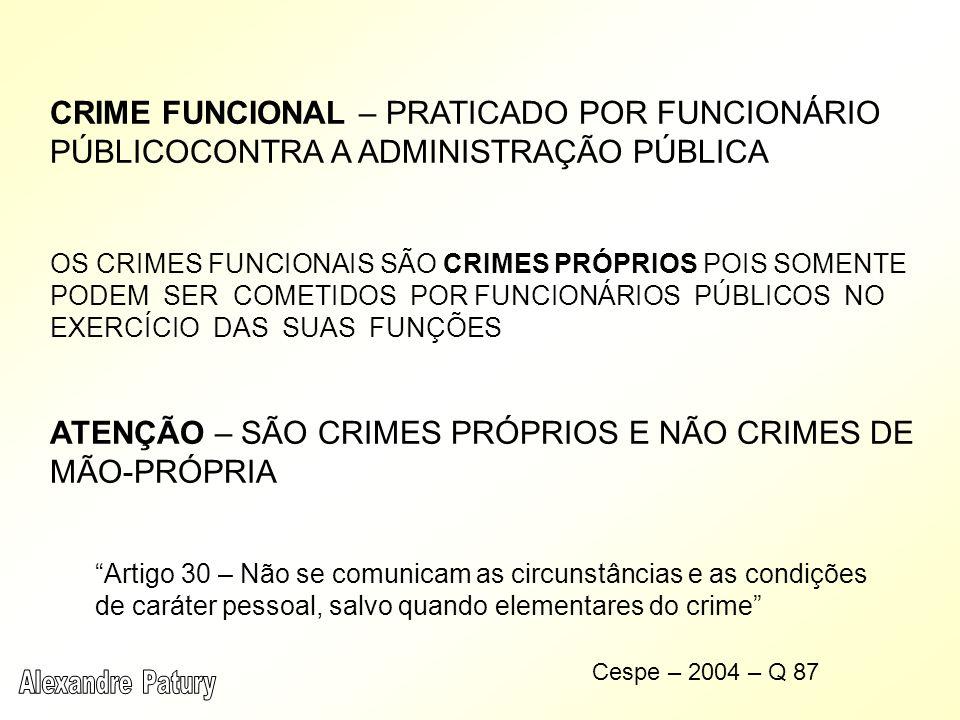 ATENÇÃO – SÃO CRIMES PRÓPRIOS E NÃO CRIMES DE MÃO-PRÓPRIA