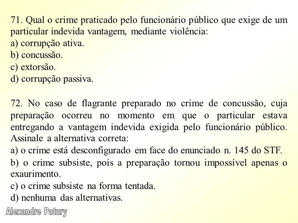 a) o crime está desconfigurado em face do enunciado n. 145 do STF.