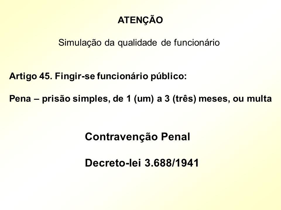 Contravenção Penal Decreto-lei 3.688/1941 ATENÇÃO