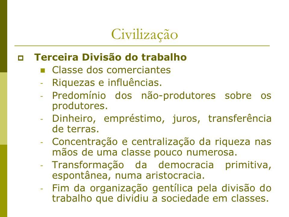 Civilização Terceira Divisão do trabalho Classe dos comerciantes