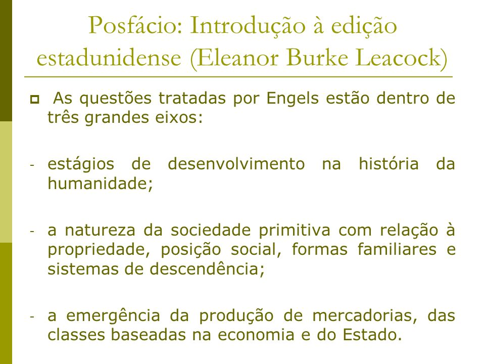 Posfácio: Introdução à edição estadunidense (Eleanor Burke Leacock)