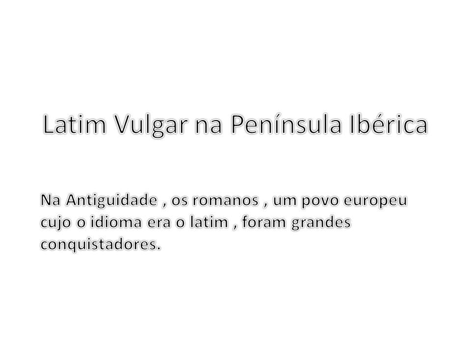 Latim Vulgar na Península Ibérica