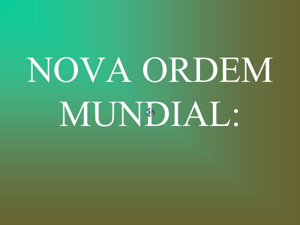 NOVA ORDEM MUNDIAL: